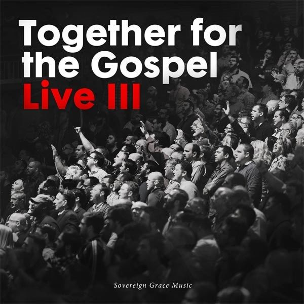 Together for the Gospel 3