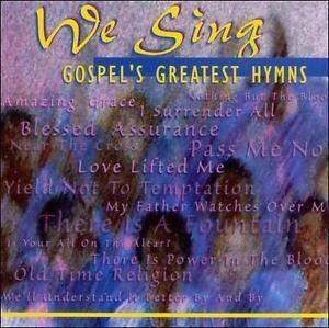 We sing..gospel's greatest hymns