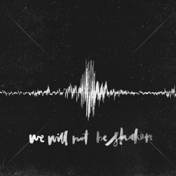 We will not be shaken