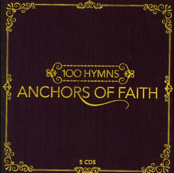 100 hymns - anchors of faith