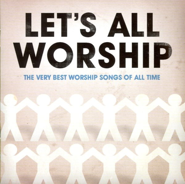 Let's all worship:the very best wor