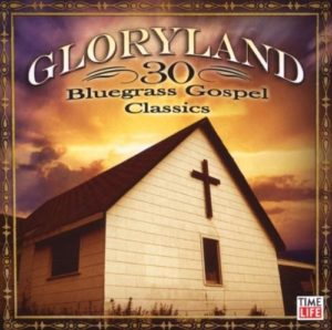 Gloryland: 30 bluegrass gospel favo
