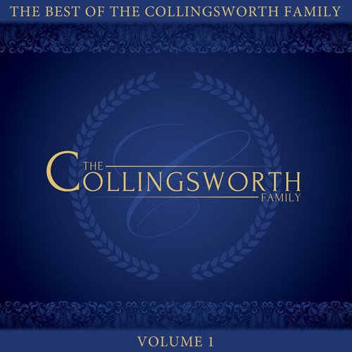 Best Of The Collingsworth Family, The Volume 1