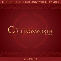 Best Of The Collingsworth Family, The Volume 2