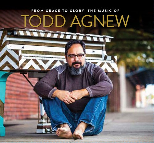 From Grace To Glory:music Of Todd Agnew