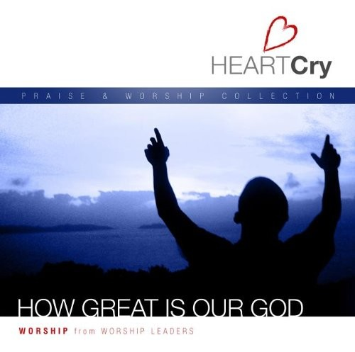 Heartcry: how great is our god
