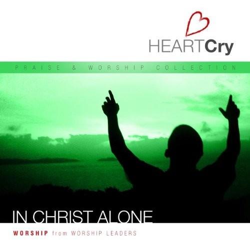 Heartcry: in christ alone