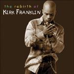Rebirth Of Kirk Franklin Cd