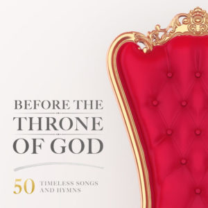Before The Throne of God (50 Timeless Songs)
