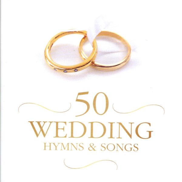 50 wedding hymns & songs