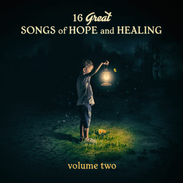 16 Great Songs of Hope and Healing (Vol. 2)